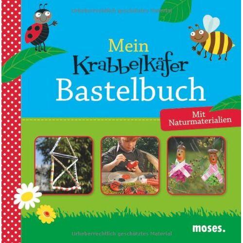 Nicola Berger - Mein Krabbelkäfer-Bastelbuch: Mit Naturmaterialien - Preis vom 19.06.2021 04:48:54 h