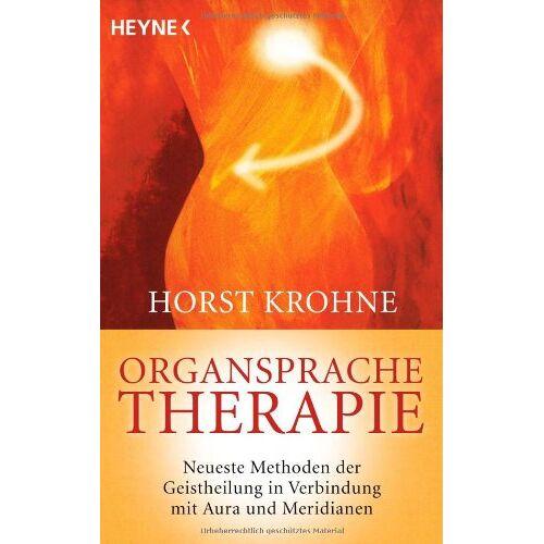 Horst Krohne - Organsprache-Therapie: Neueste Methoden der Geistheilung in Verbindung mit Aura und Meridianen - Preis vom 19.06.2021 04:48:54 h