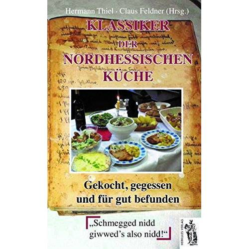 Hermann Thiel - Klassiker der nordhessischen Küche: gekocht, gegessen und für gut befunden - Preis vom 11.06.2021 04:46:58 h