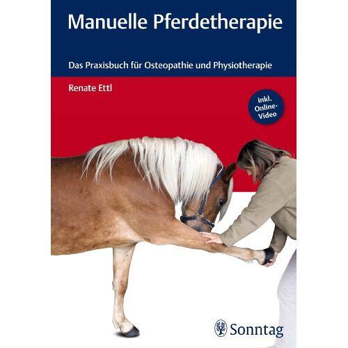 Renate Ettl - Manuelle Pferdetherapie: Das Praxisbuch für Osteopathie und Physiotherapie - Preis vom 01.08.2021 04:46:09 h