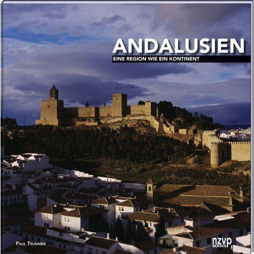 Paul Trummer - Andalusien: Vielseitig wie ein Kontinent: Kontinent im Kontinent - Preis vom 19.06.2021 04:48:54 h