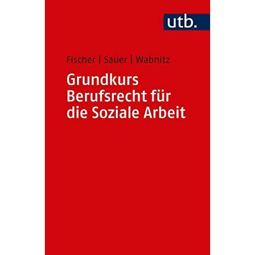Markus Fischer - Grundkurs Berufsrecht für die Soziale Arbeit - Preis vom 22.06.2021 04:48:15 h
