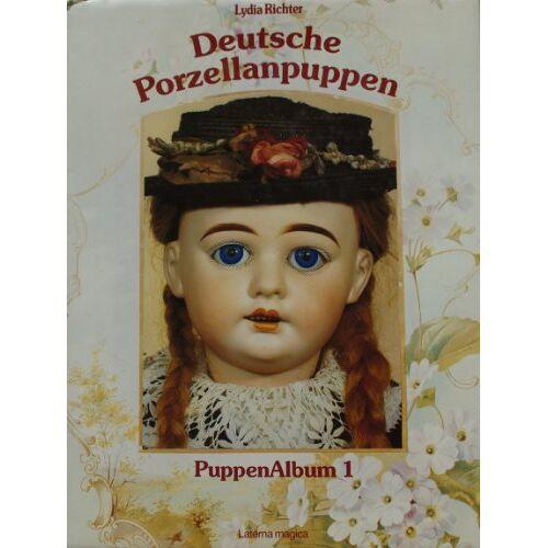 Lydia Richter - Deutsche Porzellanpuppen, - Preis vom 20.06.2021 04:47:58 h