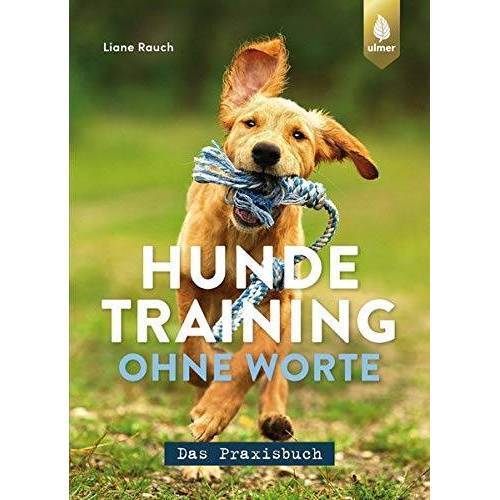 Liane Rauch - Hundetraining ohne Worte - das Praxisbuch - Preis vom 16.10.2021 04:56:05 h