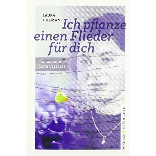 Laura Hillman - Ich pflanze einen Flieder für dich: Auf Schindlers Liste überlebt - Preis vom 13.06.2021 04:45:58 h