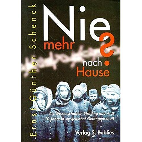 Schenck, Ernst Günther - Nie mehr nach Hause? - Preis vom 17.06.2021 04:48:08 h