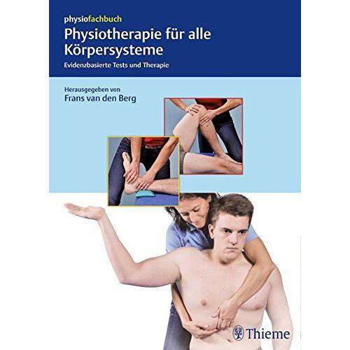 Berg, Frans van den - Physiotherapie für alle Körpersysteme: Evidenzbasierte Tests und Therapie - Preis vom 15.10.2021 04:56:39 h