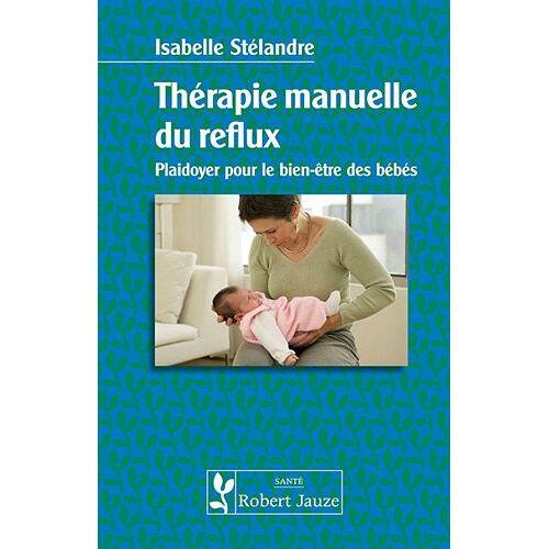Isabelle Stélandre - Thérapie manuelle du reflux - Preis vom 01.08.2021 04:46:09 h