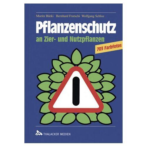 Moritz Bürki - Pflanzenschutz an Zier- und Nutzpflanzen - Preis vom 20.06.2021 04:47:58 h