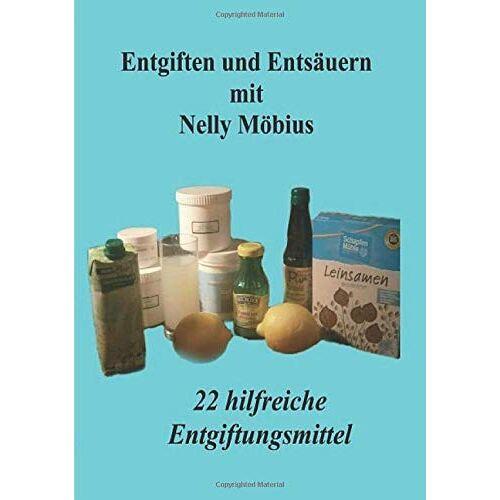 Nelly Möbius - Entgiften und Entsäuern mit Nelly Möbius: 22 hilfreiche Entgiftungsmittel - Preis vom 13.10.2021 04:51:42 h