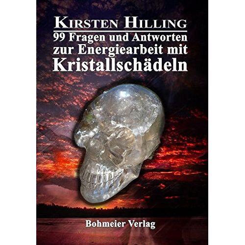 Kirsten Hilling - 99 Fragen und Antworten zur Energiearbeit mit Kristallschädeln - Preis vom 22.09.2021 05:02:28 h