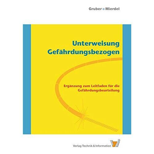 Harald Gruber - Unterweisung Gefährdungsbezogen: Ergänzung zum Leitfaden für die Gefährdungsbeurteilung - Preis vom 18.06.2021 04:47:54 h