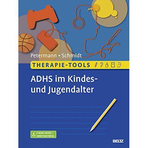 Franz Petermann - Therapie-Tools ADHS im Kindes- und Jugendalter: Mit E-Book inside und Arbeitsmaterial - Preis vom 14.10.2021 04:57:22 h