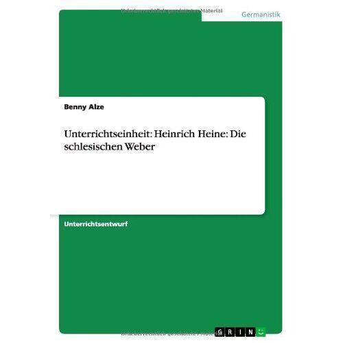 Benny Alze - Unterrichtseinheit: Heinrich Heine: Die schlesischen Weber - Preis vom 14.06.2021 04:47:09 h