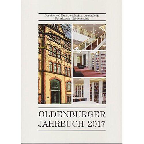 Oldenburger Landesverein für Geschichte, Natur- und Heimatkunde e.V. - Oldenburger Jahrbuch Band 117/2017 - Preis vom 18.05.2021 04:45:01 h