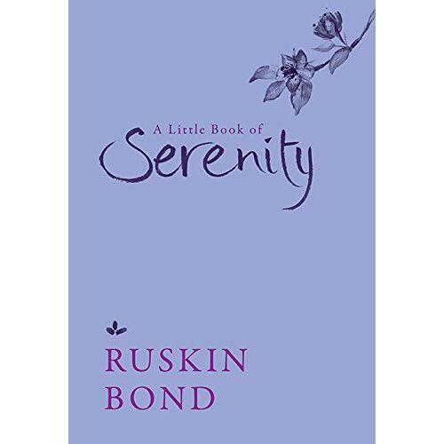Ruskin Bond - A Little Book of Serenity [Hardcover] Ruskin Bond - Preis vom 20.06.2021 04:47:58 h