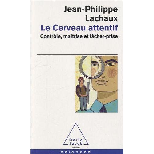 Jean-Philippe Lachaux - Le Cerveau Attentif - Preis vom 16.06.2021 04:47:02 h