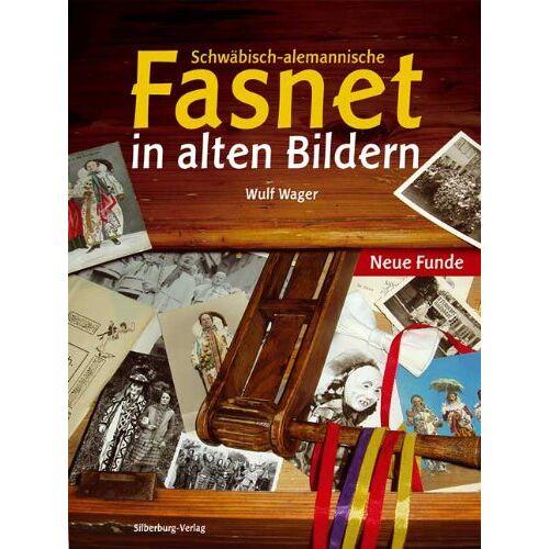 Wulf Wager - Schwäbisch-Alemannische Fasnet in alten Bildern - Neue Funde - Preis vom 16.05.2021 04:43:40 h