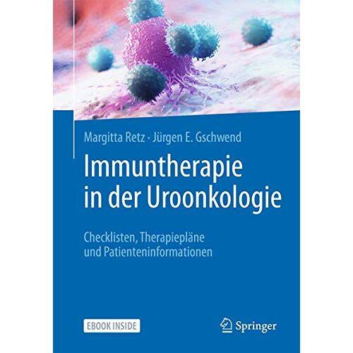 Margitta Retz - Immuntherapie in der Uroonkologie: Checklisten, Therapiepläne und Patienteninformationen - Preis vom 19.06.2021 04:48:54 h