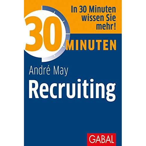 André May - 30 Minuten Recruiting - Preis vom 11.06.2021 04:46:58 h