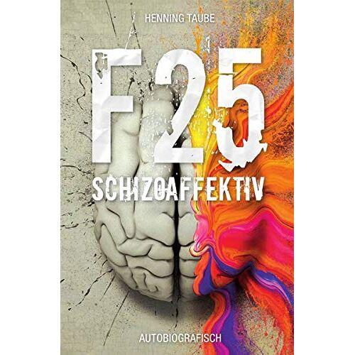 Henning Taube - F 25: Schizoaffektiv - Preis vom 25.09.2021 04:52:29 h
