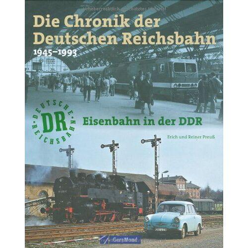 Erich Preuß - Die Chronik der Deutschen Reichsbahn: Eisenbahn in der DDR 1945-1993 - Preis vom 23.09.2021 04:56:55 h