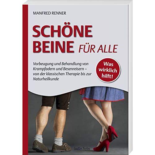 Manfred Renner - Schöne Beine für alle: Vorbeugung und Behandlung von Krampfadern und Besenreisern - von der klassischen Therapie bis zur Naturheilkunde - Preis vom 19.06.2021 04:48:54 h