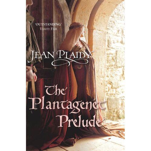 Jean Plaidy - The Plantagenet Prelude: (Plantagenet Saga) - Preis vom 03.05.2021 04:57:00 h