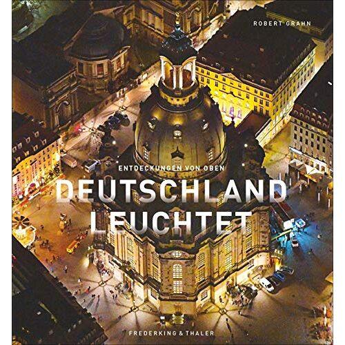 Julia Schattauer - Deutschland leuchtet: Wie Sie unser Land noch nie gesehen haben - Preis vom 23.09.2021 04:56:55 h
