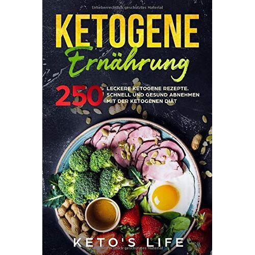 Keto's Life - Ketogene Ernährung: 250 leckere ketogene Rezepte. Schnell und gesund abnehmen mit der ketogenen Diät. - Preis vom 17.06.2021 04:48:08 h