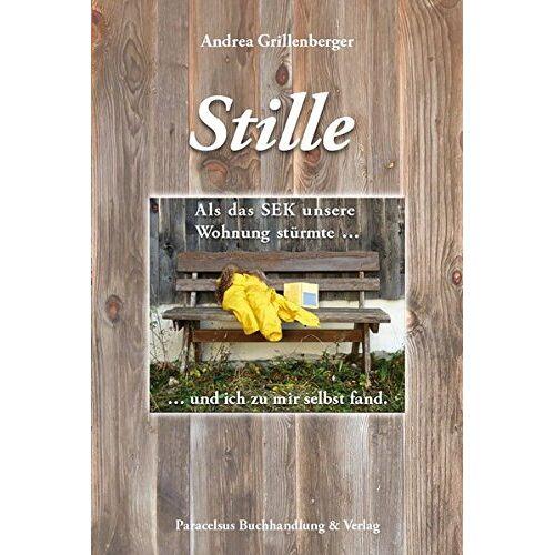 Andrea Grillenberger - Stille: Als das SEK unsere Wohnung stürmte ... und ich zu mir selbst fand - Preis vom 17.06.2021 04:48:08 h