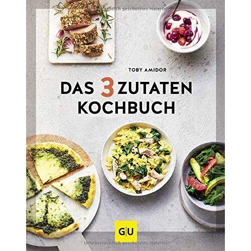 Toby Amidor - Das 3-Zutaten-Kochbuch (GU Themenkochbuch) - Preis vom 20.06.2021 04:47:58 h