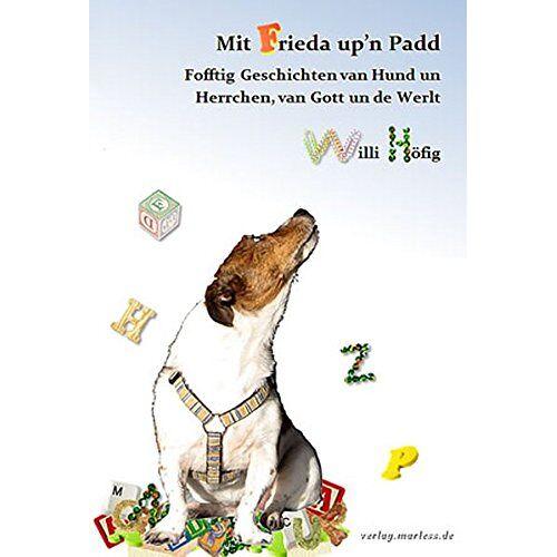 Willi Höfig - Mit Frieda up'n Padd: Fofftig Geschichten van Hund un Herrchen, van Gott un de Werlt - Preis vom 13.09.2021 05:00:26 h