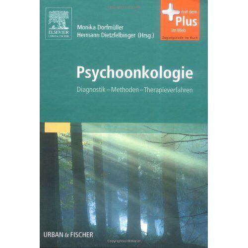 Monika Dorfmüller - Psychoonkologie: Diagnostik - Methoden - Therapieverfahren - mit Zugang zum Elsevier-Portal - Preis vom 01.08.2021 04:46:09 h