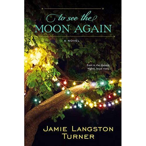 Turner, Jamie Langston - To See the Moon Again - Preis vom 21.06.2021 04:48:19 h