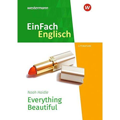 Noah Haidle - EinFach Englisch Textausgaben / New Edition: EinFach Englisch New Edition Textausgaben: Noah Haidle: Everything Beautiful - Preis vom 17.06.2021 04:48:08 h