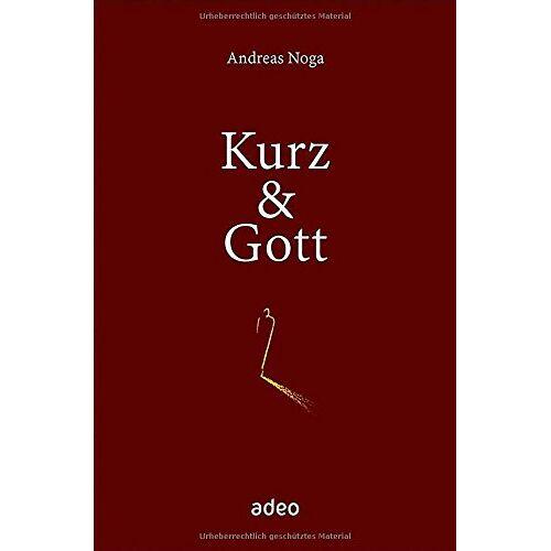 Andreas Noga - Kurz & Gott: Mit Bleistiftskizzen von Eberhard Münch. - Preis vom 18.06.2021 04:47:54 h