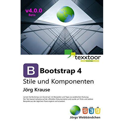 Jörg Krause - Bootstrap 4 - Stile und Komponenten - Preis vom 14.06.2021 04:47:09 h