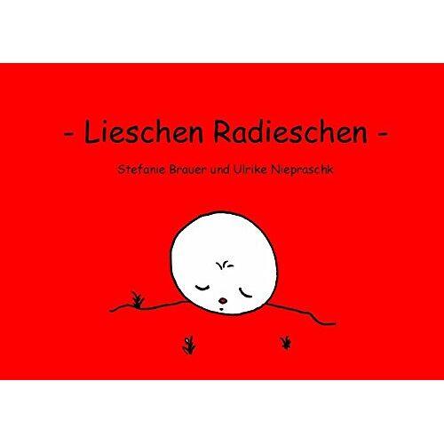 Stefanie Bräuer - Lieschen Radieschen - Preis vom 24.07.2021 04:46:39 h