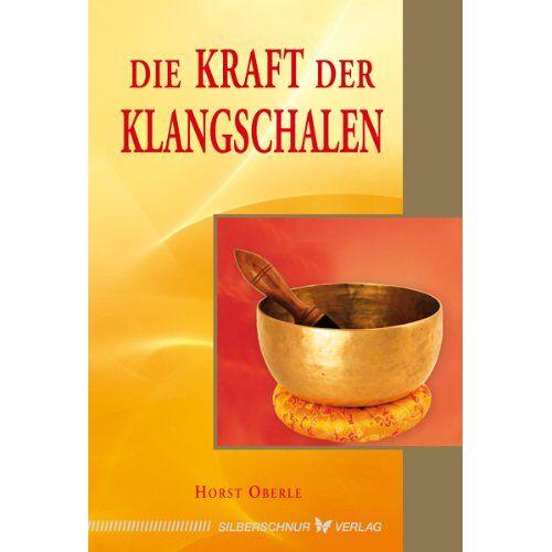 Horst Oberle - Die Kraft der Klangschalen - Preis vom 16.06.2021 04:47:02 h