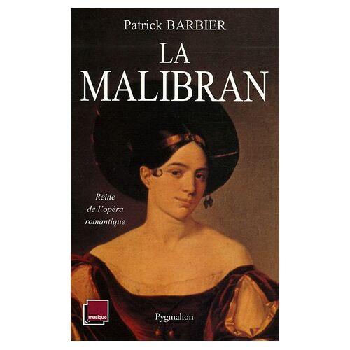 Patrick Barbier - La Malibran : Reine de l'opéra romantique - Preis vom 15.06.2021 04:47:52 h