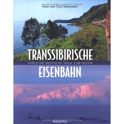 Anne Meinhardt - Transsibirische Eisenbahn: Durch die russische Taiga zum Pazifik - Preis vom 23.09.2021 04:56:55 h
