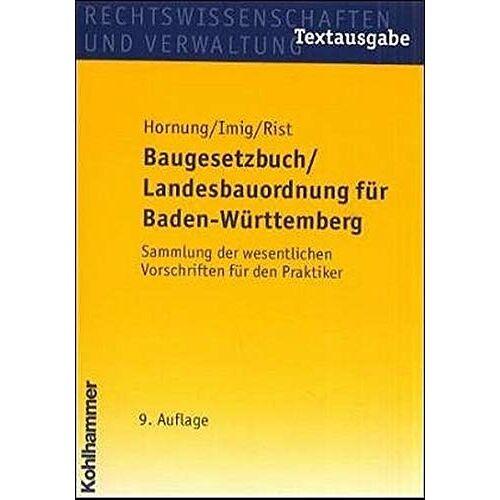 Volker Hornung - Baugesetzbuch /Landesbauordnung für Baden-Württemberg: Textausgabe - Preis vom 14.06.2021 04:47:09 h