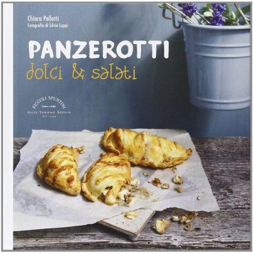 Chiara Pallotti - Panzerotti dolci & salati - Preis vom 17.06.2021 04:48:08 h