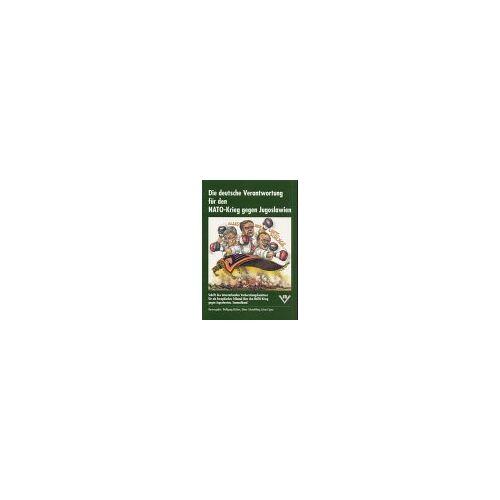 Wolfgang Richter - Die deutsche Verantwortung für den NATO-Krieg gegen Jugoslawien: Schrift des Internationalen Vorbereitungskomitees für ein Europäisches Tribunal über den NATO-Krieg gegen Jugoslawien. Sammelband - Preis vom 24.07.2021 04:46:39 h