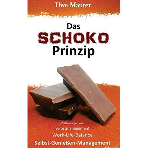 Uwe Maurer - Das SCHOKO Prinzip - Zeitmanagement Selbstmanagement Work-Life-Balance Selbst-Genießer-Management - Preis vom 01.08.2021 04:46:09 h