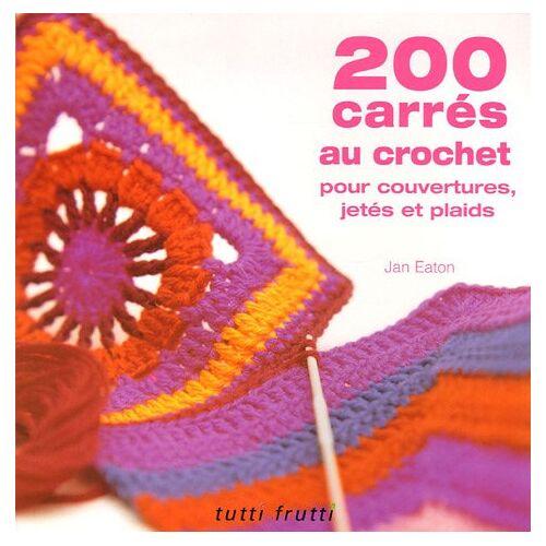 Jan Eaton - 200 carrés au crochet : Pour couvertures, jetés et plaids - Preis vom 15.06.2021 04:47:52 h