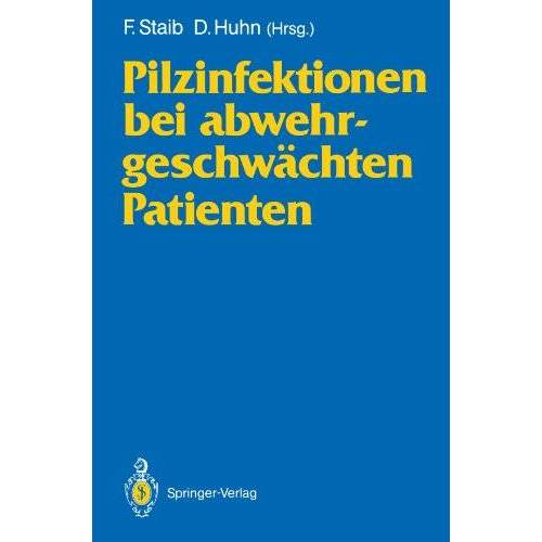 F. Staib - Pilzinfektionen bei abwehrgeschwächten Patienten - Preis vom 17.05.2021 04:44:08 h