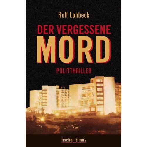 Rolf Lohbeck - Der vergessene Mord: Politthriller - Preis vom 22.06.2021 04:48:15 h