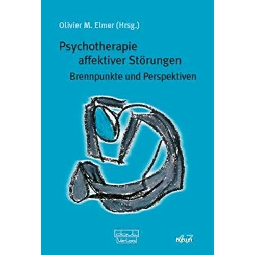 Elmer, Olivier M - Psychotherapie affektiver Störungen: Brennpunkte und Perspektiven (Forum für Verhaltenstherapie und psychosoziale Praxis) - Preis vom 25.09.2021 04:52:29 h